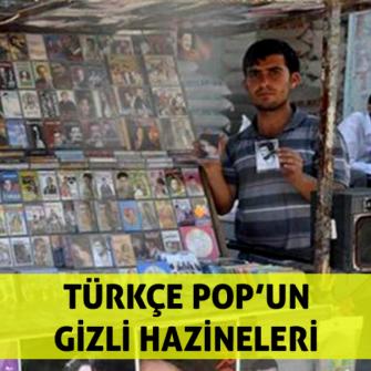 TÜRKÇE POP'UN GİZLİ HAZİNELERİ
