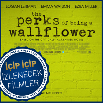 İÇİP İÇİP İZLENECEK FİLMLER: THE PERKS OF BEING A WALLFLOWER