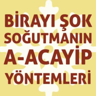 BİRAYI ŞOK SOĞUTMANIN A-ACAYİP YÖNTEMLERİ 04