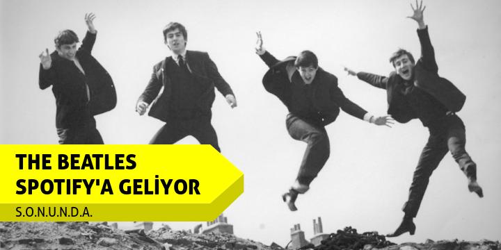 THE BEATLES SPOTIFY'A GELİYOR