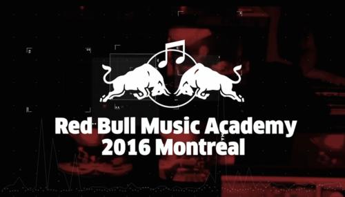 RED BULL MUSIC ACADEMY MONTREAL'E BAŞVURU ZAMANI