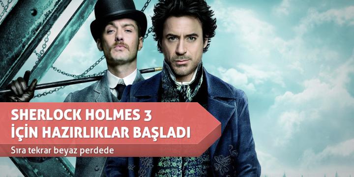 SHERLOCK HOLMES 3 İÇİN HAZIRLIKLAR BAŞLADI
