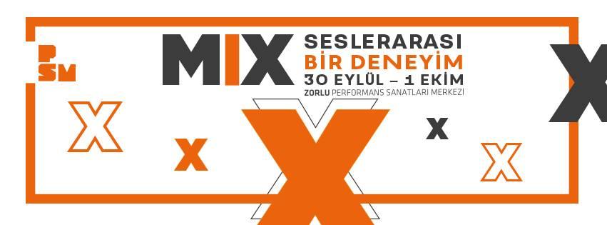 ZORLU PSM'DE SESLERARASI BİR DENEYİM: MIX FESTIVAL