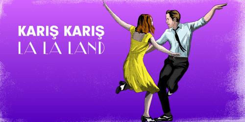 KARIŞ KARIŞ LA LA LAND
