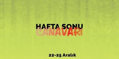 HAFTA SONU CANAVARI 22 – 25 ARALIK