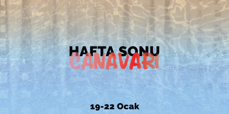 HAFTA SONU CANAVARI 19 – 22 OCAK