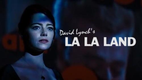 LA LA LAND'İ DAVID LYNCH YÖNETSEYDİ…