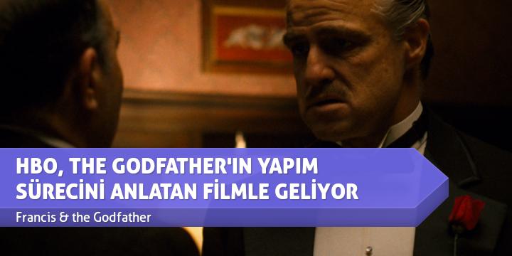 HBO, THE GODFATHER'IN YAPIM SÜRECİNİ ANLATAN FİLMLE GELİYOR