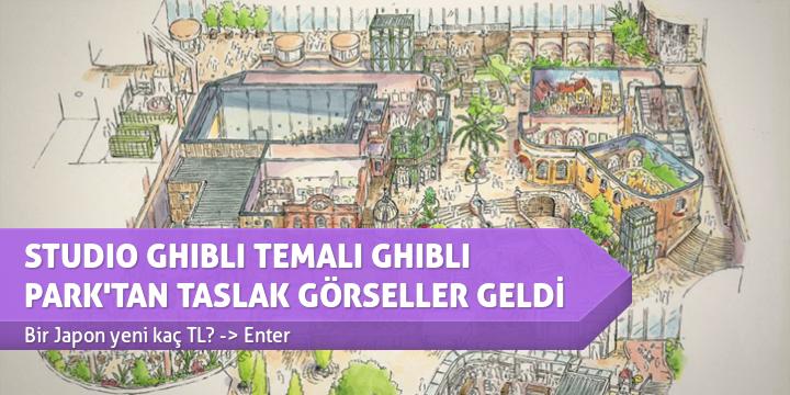 STUDIO GHIBLI TEMALI GHIBLI PARK'TAN TASLAK GÖRSELLER GELDİ
