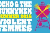 NE DE GÜZEL TURNE: ECHO & THE BUNNYMEN VE VIOLENT FEMMES