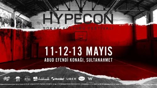 TÜRKİYE'NİN İLK SOKAK KÜLTÜRÜ FESTİVALİ HYPE CONVENTION'A DAVETLİSİNİZ