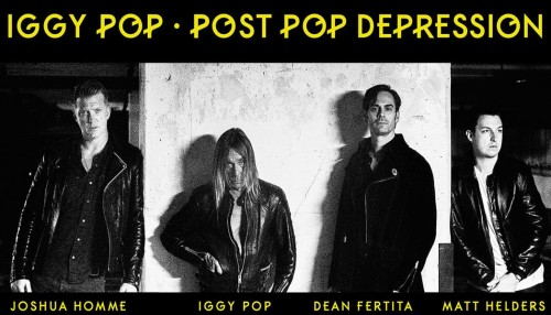 IGGY POP POST POP DEPRESSION KADROSUNU BİRLEŞTİRDİ
