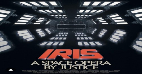 JUSTICE'TEN BİR UZAY OPERASI: IRIS