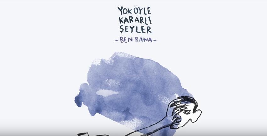 YOK ÖYLE KARARLI ŞEYLER'DEN BİZE: BEN BANA