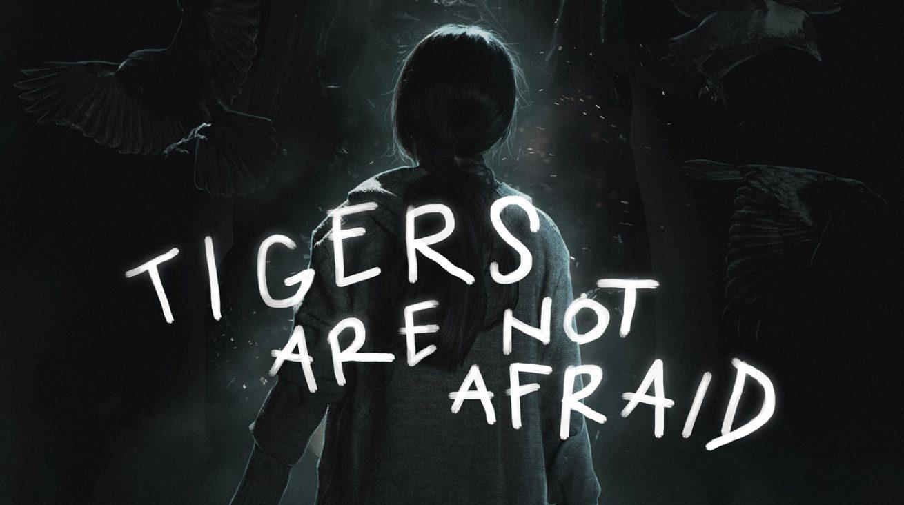 guillermo del toro'nun favorisi tigers are not afraid sinemalara geliyor