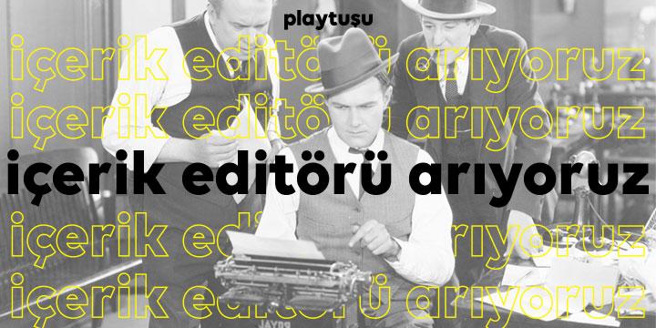 içerik editörü arıyoruz