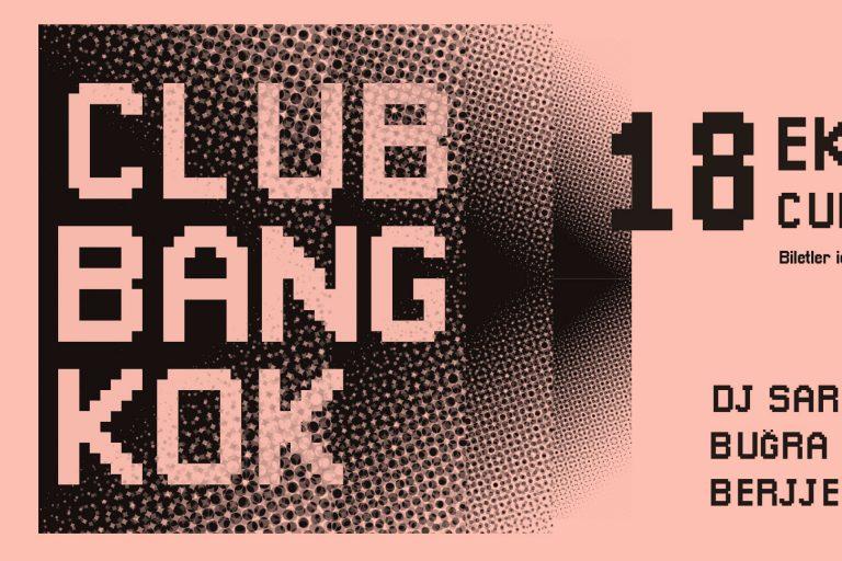 zion'daki parti sahnesine taş çıkartacak club bangkok gecesi, 18 ekim'de [mecra]'da