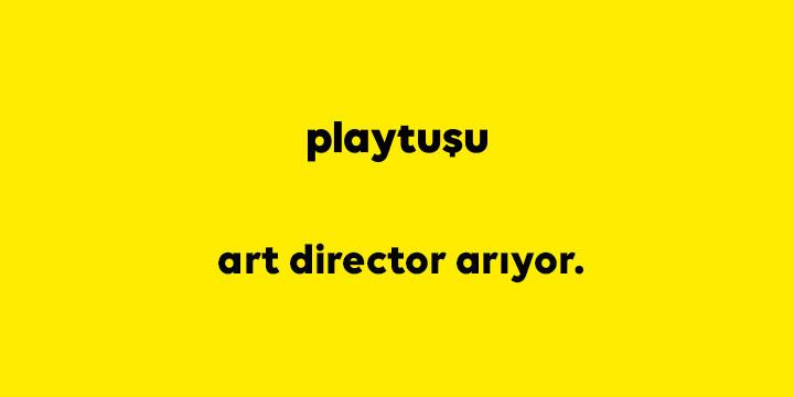 playtuşu art director arıyor