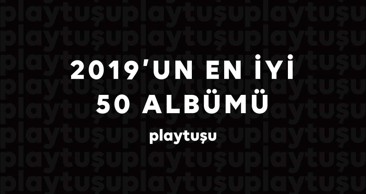 2019'un en iyi 50 albümü