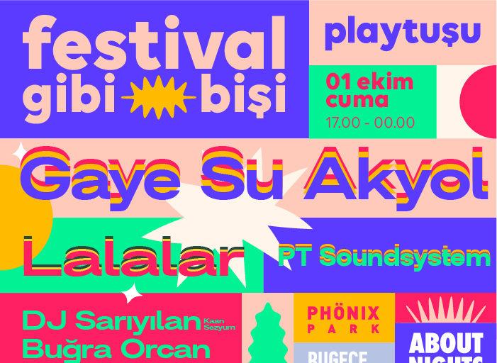 festival gibi bişi 2: gaye su akyol + lalalar + dj sarıyılan + buğra orcan + pt soundsystem