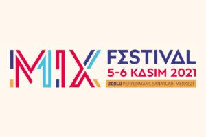 mix festival 2021'in çok sesli line-up'ına yakından bakıyoruz